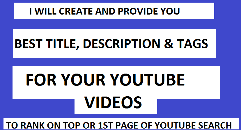 I Will Provide Best Title,  Description and Tags For Your Video To Rank On Top