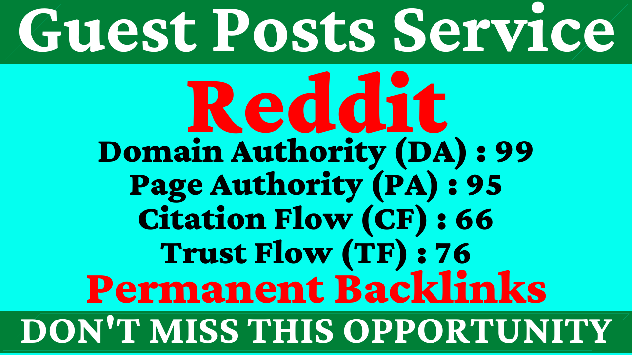 Write And Publish A Guest Post On Reddit DA 99 PA 95 CF TF 60+ With Index Guaranteed Backlinks