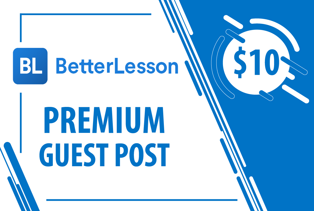Write/Publish Guest Post On Betterlesson. com