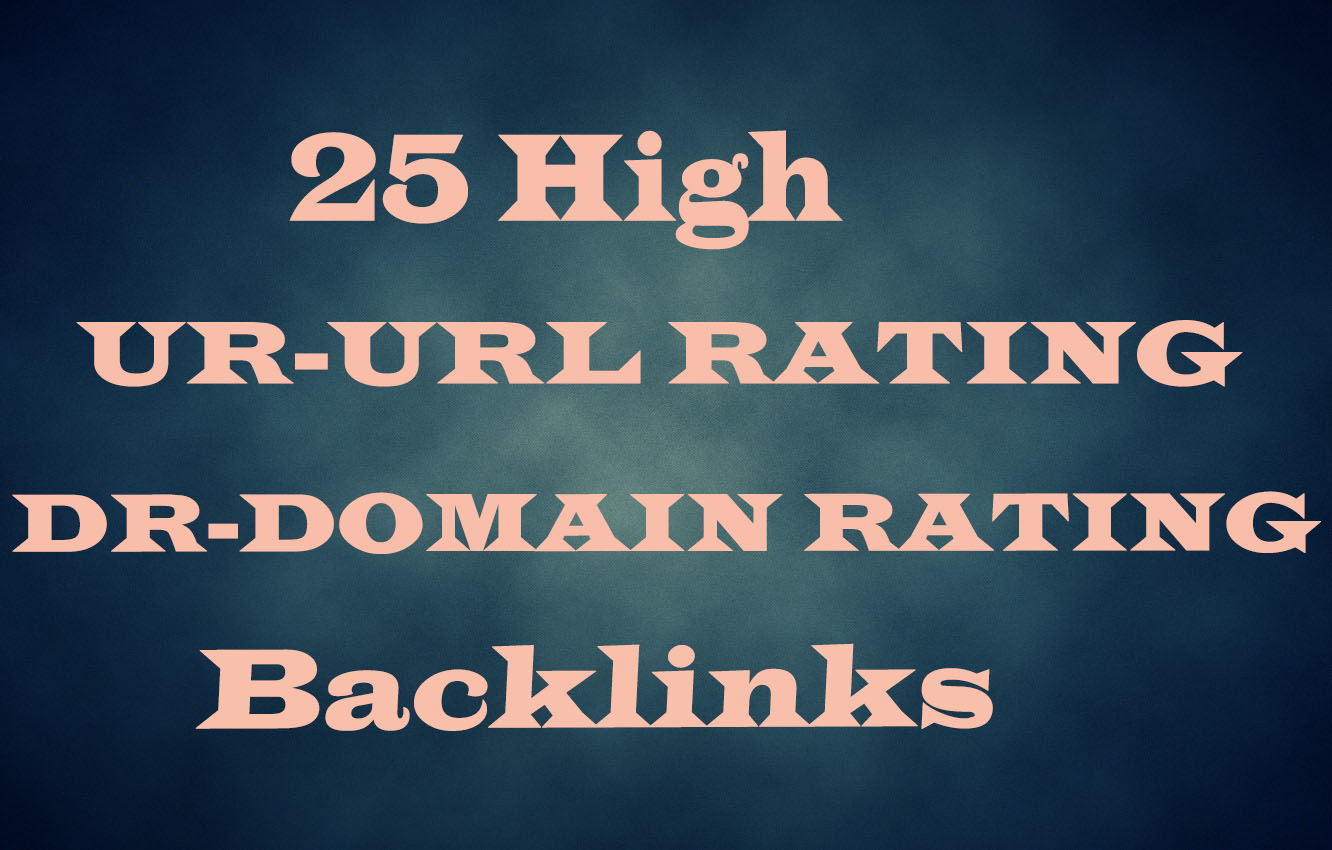 I will do 25 High Domain rating DR and High Url rating UR Backlinks