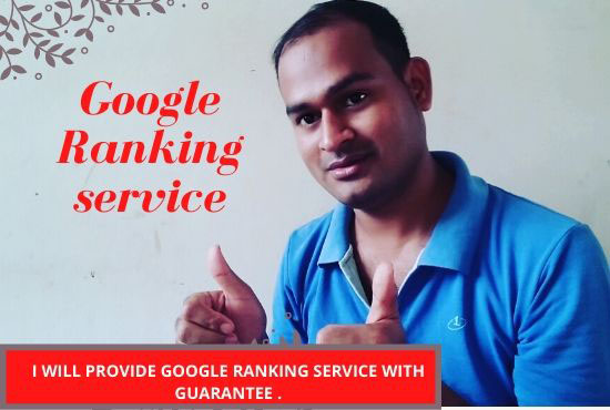 I will provide google ranking service with guarantee