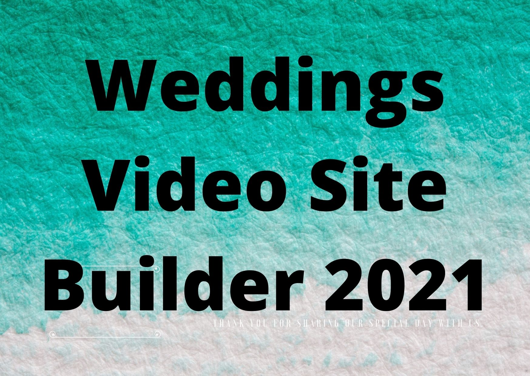 Weddings Video Site Builder 2021