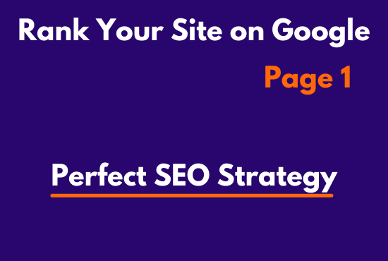 Rank Your Site on Google First Page with Perfect SEO Strategy