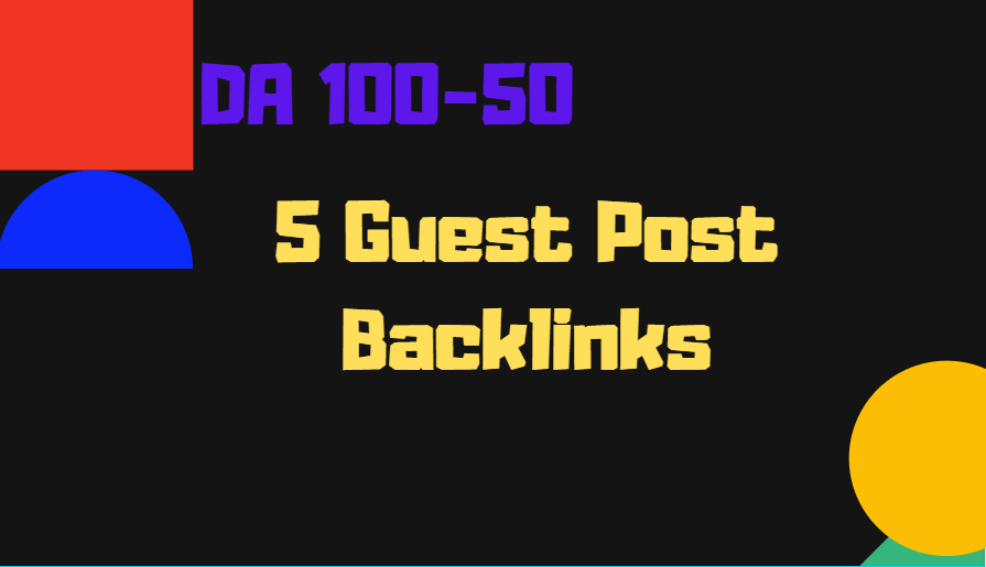 write and publish 5 Guest Posts seo backlinks service On DA 100 to 50 site