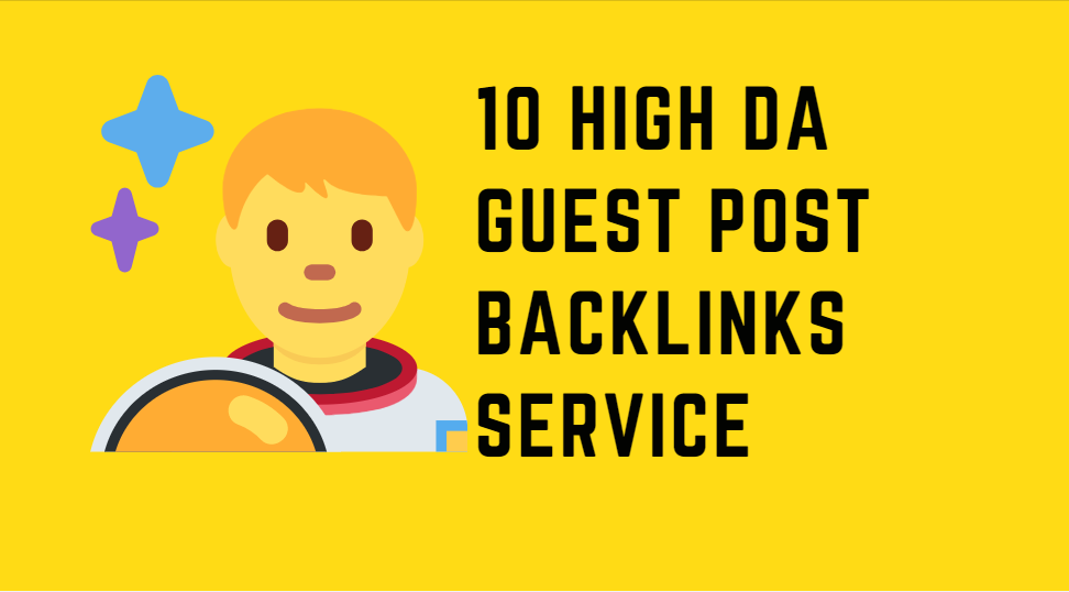 10 High DA Guest Posts SEO backlinks service On DA 90 to 50