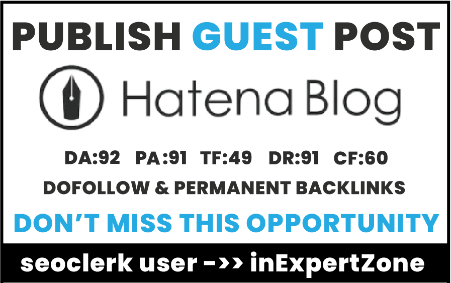 I will Publish your article On Hatenablog.com DA92, DR91 -Permanent Dofollow backlinks