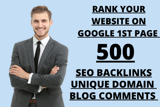 Rank your website on google first page with our 500 manually unique domains blog comments backlinks
