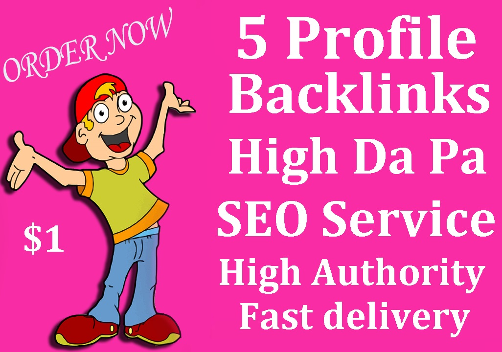 Create 5 Profile Backlinks High Da Pa SEO Service High Authority