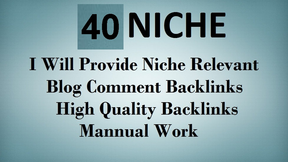 do create 40 niche Relevant blog comments