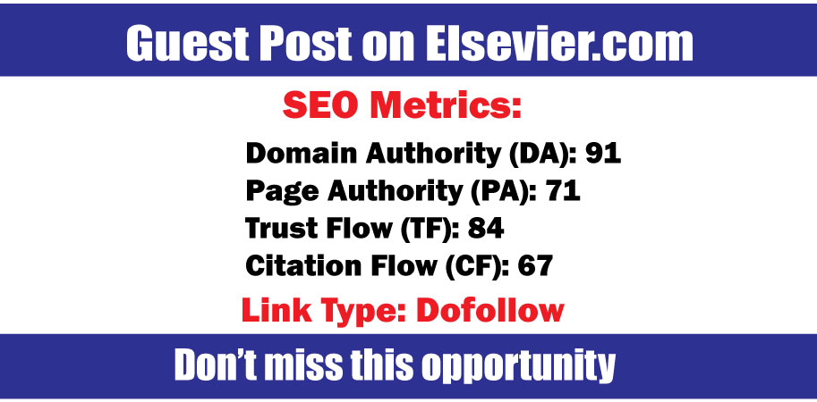 Write and Publish Guest Posts on Elsevier DA91 - DoFoIIow Links