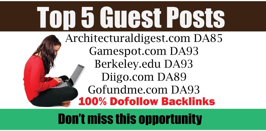 Write & Publish TOP 5 Guest Posts DA85+ DoFoIIow Links