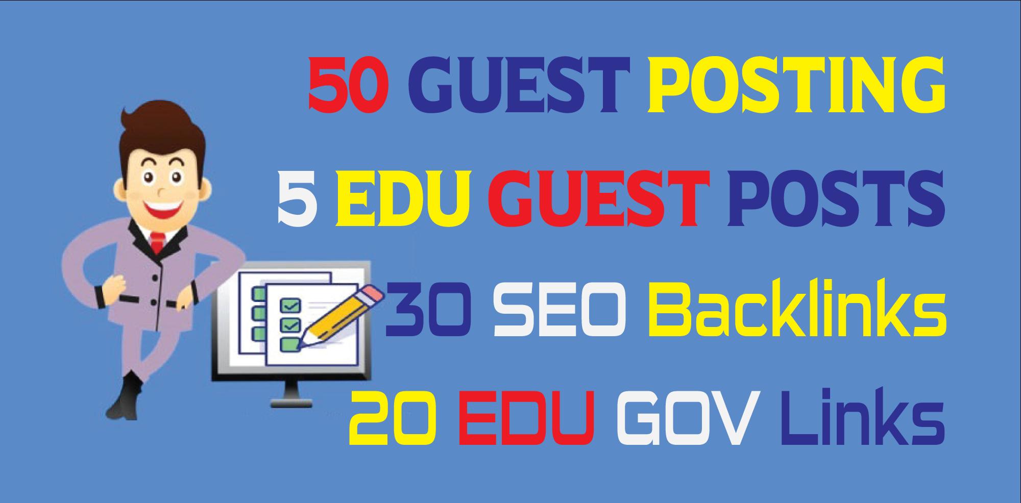 50 Guest Posting,  5 EDU Guest Posts,  20 EDU GOV Links,  90DA 30 SEO Backlinks
