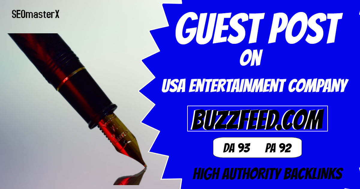 Write and Publish Guest Post on USA Buzz-Feed dot com,  DA 93 PA 92