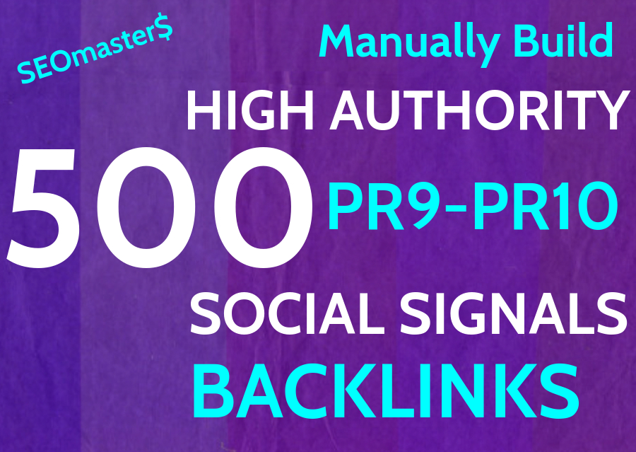 500 Manually Build High Authority 500 Social Signal Backlinks Youtube Website Ranking