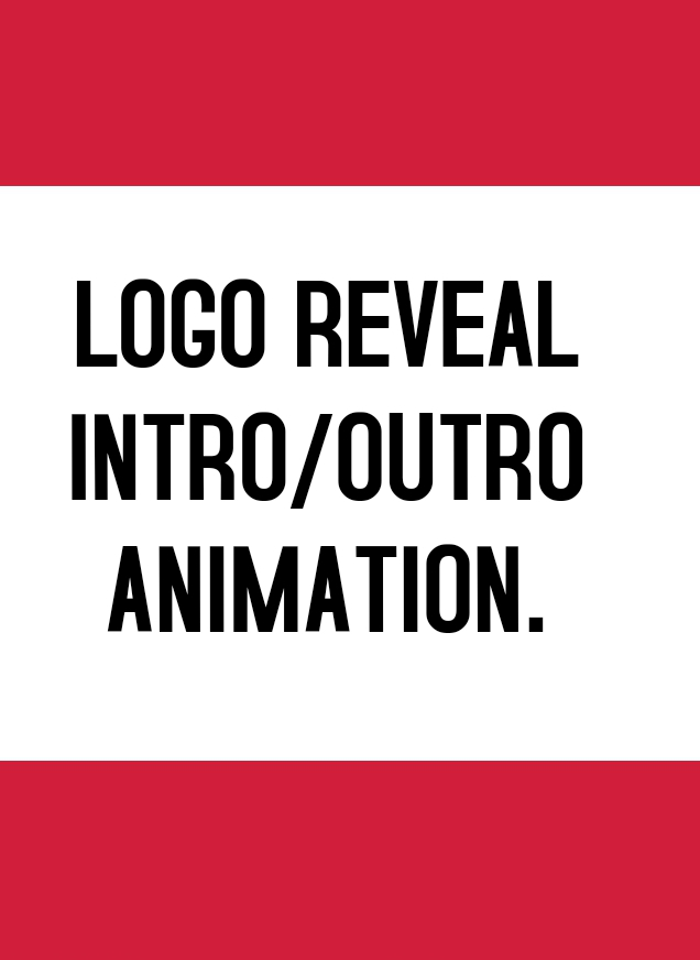I can create MASTER class logo reveal intro/outro animations for your business & company.