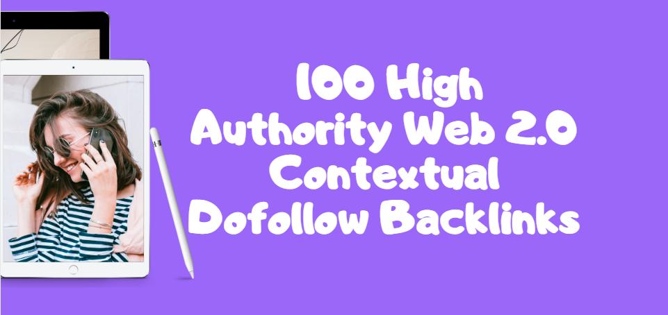 I Will do 100 Authority Web 2.0 Contextual Dofollow Backlinks