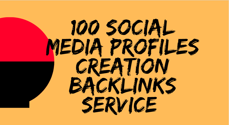 I will do 100 social media profiles creation backlinks service