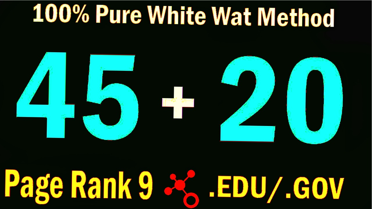 Pure white wat method manually do 45 PR9 +20 EDU/GOV Safe SEO High pr SEO Backlinks 2020 Best Result