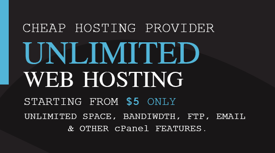 Cheap web hosting,  Unlimited Bandwidth,  FTP,  Email and Other features.