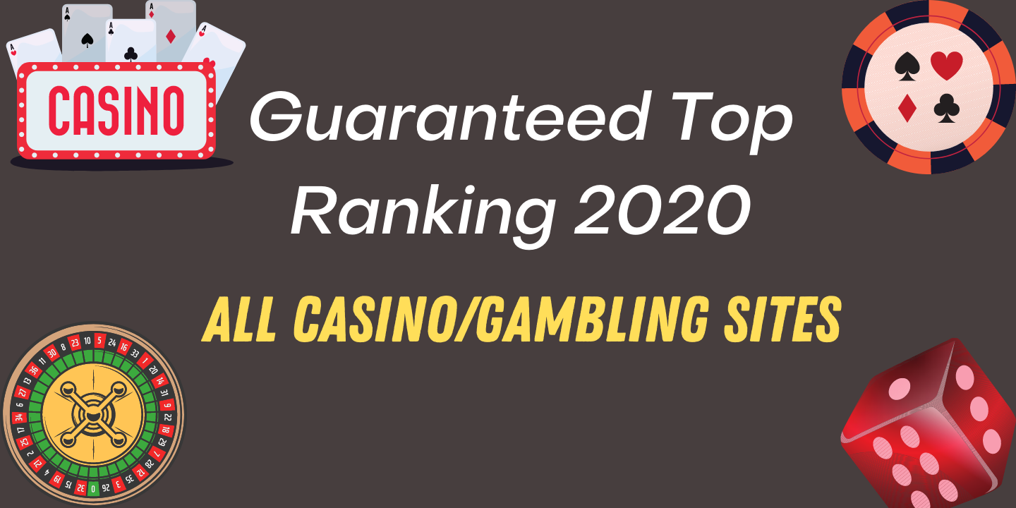 Google 1st Page Guaranteed Top Ranking 2020 All Casino/Gambling/Agen bola/Poker sites