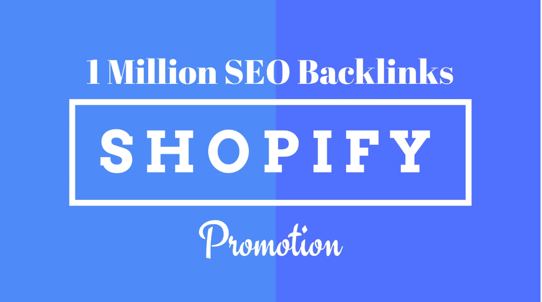 I will make 1m SEO backlinks for shpoify store promotion