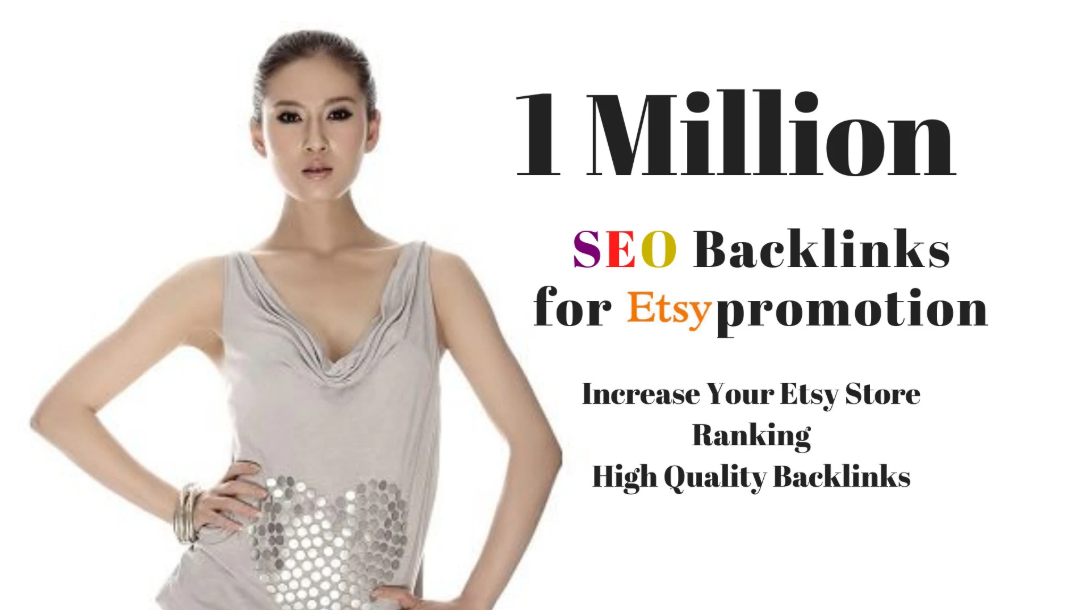 I will do etsy promotion by 1,000,000 seo backlinks for etsy store