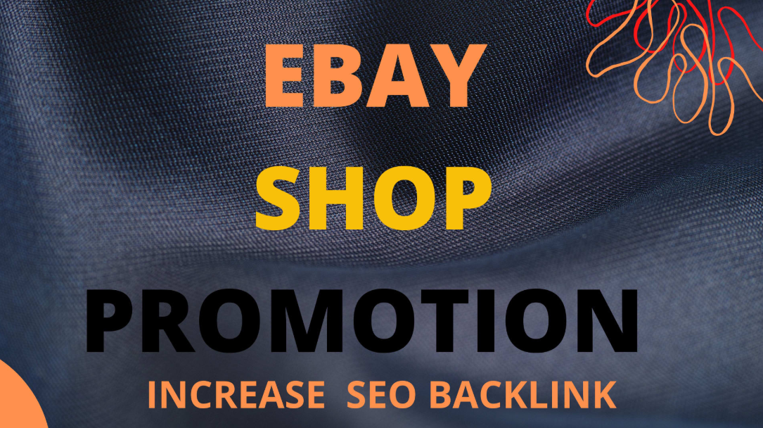 I will promote your ebay shop promotion by seo backlinks in increase traffic