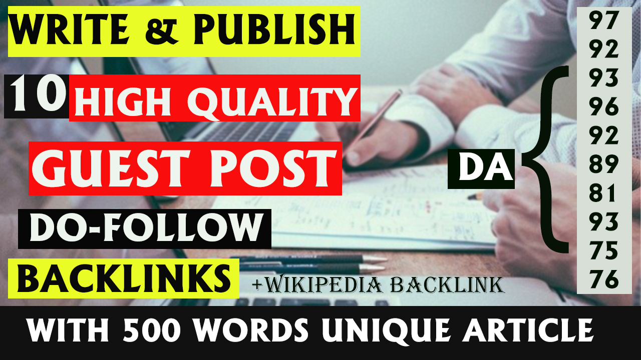 10 Guest Posts+ 500 words BACKLINKS - Da 75-95,  Authority Website