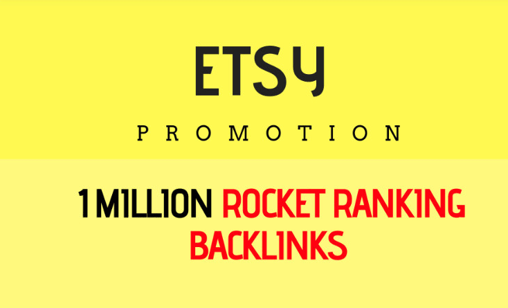 I will help you rank higher on etsy by 1,000,000 SEO backlinks