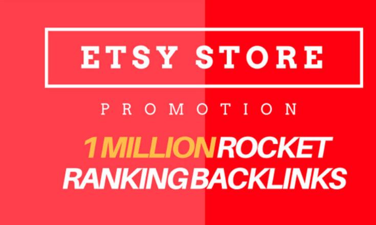 I will provide 1,000,000 gsa SEO backlinks skyrocket your etsy store promotion