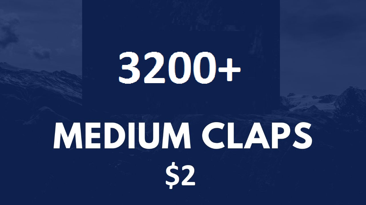 Provide You 3200+ Worldwide Medium claps Article