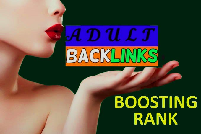 I will Create 200-250 SEO Backlink for your Adult website ranking