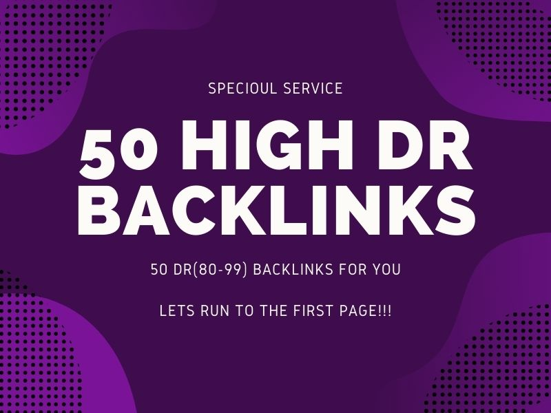 I will create 50 high domain rating DR dofollow backlinks for you to rank on first page