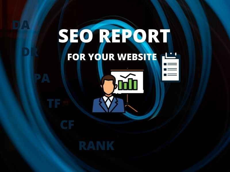 I will do SEO Report for your website