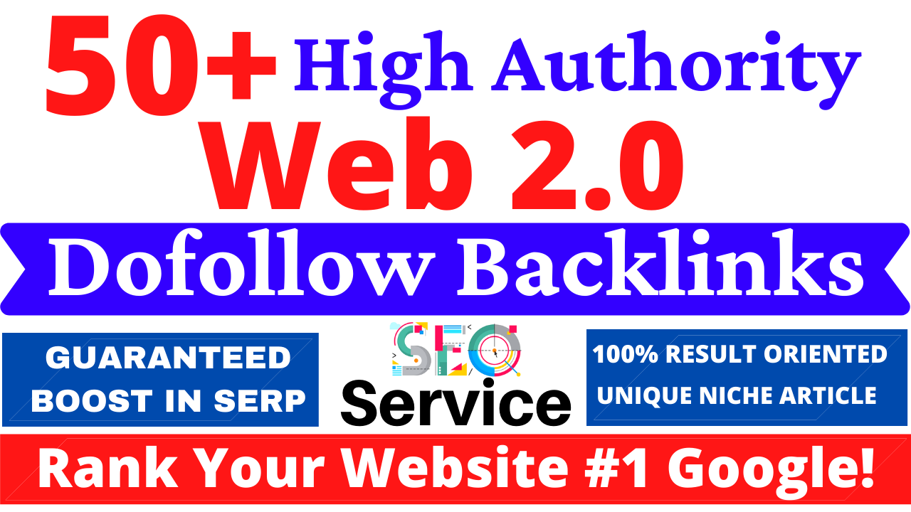 50+ Manually High Authority Web2.0 Dofollow And Powerful Backlinks Rank your Website on Google