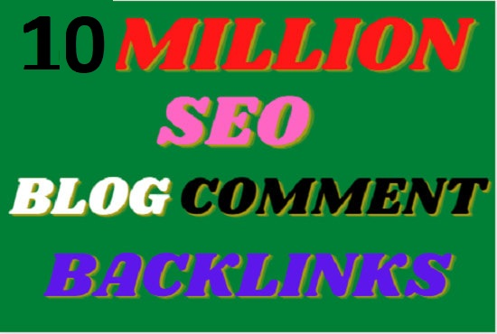 I will create 10 million SEO check dofollow blog comment backlinks