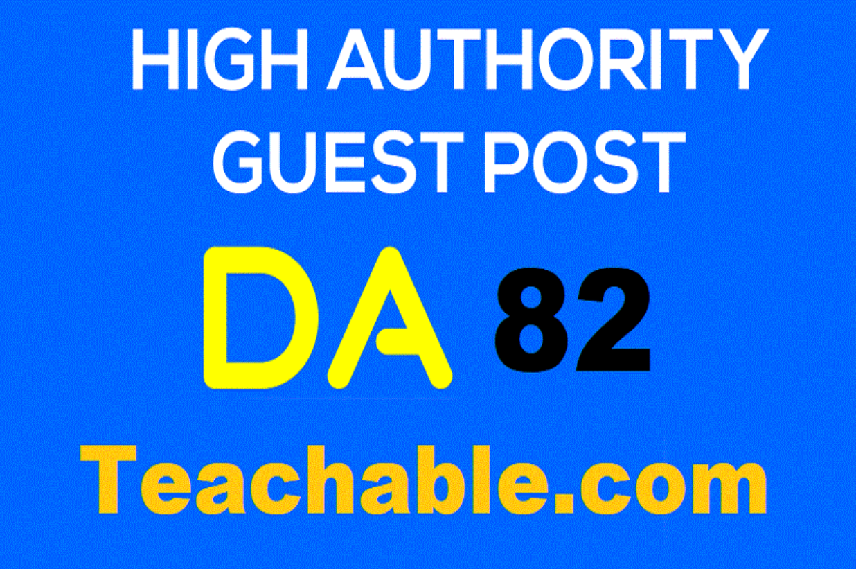 Limited Offer Guest Post On Tech Website Teachable. com DA82