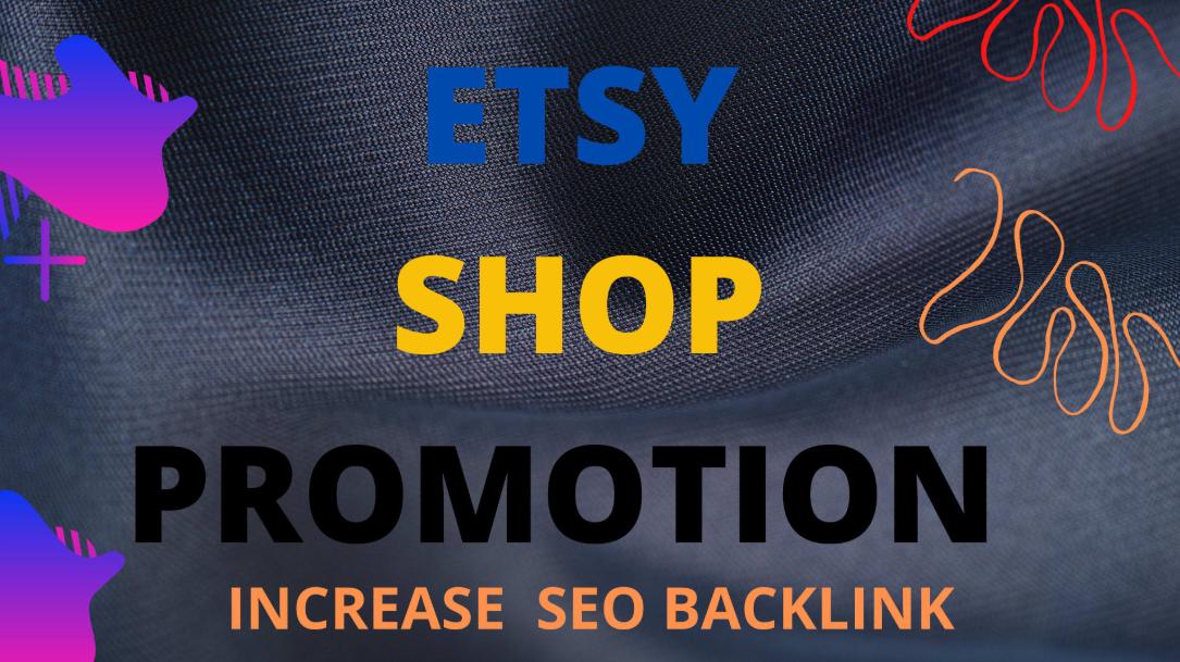 I will provide etsy store pr0motion by SEO backlinks