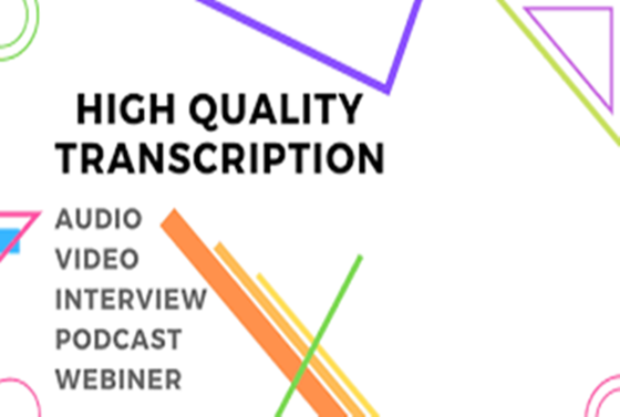 I will do Transcription Up to 45 mins AUDIO or VIDEO