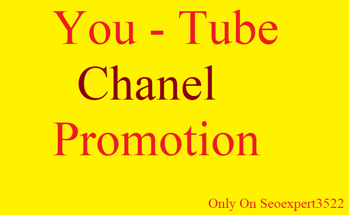 Outstanding Promotion Your You- Tube C hanel Instant & Fast