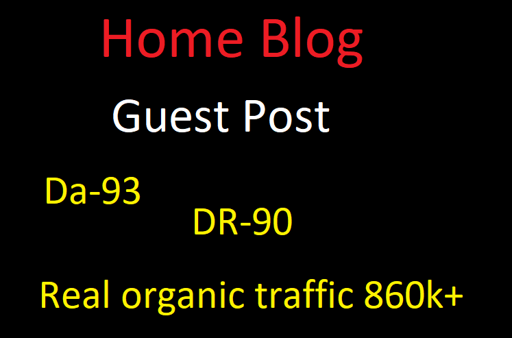 I will Write & publish Guest post Da-90 real home improvement blog