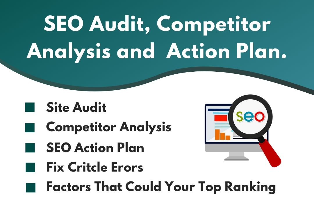 Provide SEO audit, competitor analysis and complete action plan