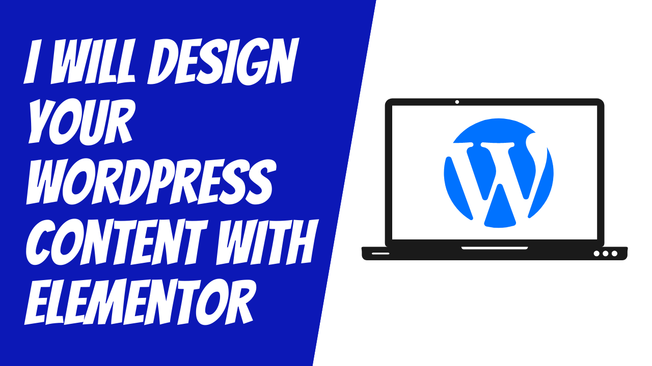 I Will Design Your Wordpress Content With Elementor