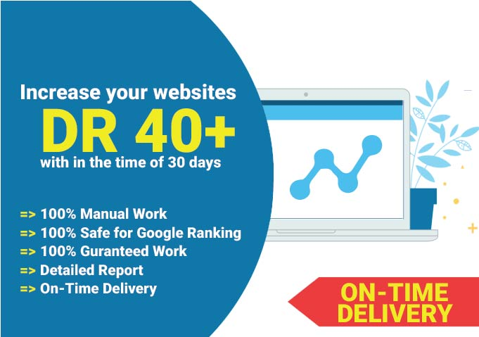 Increase Domain Rating DR 40 to 50 plus of your website