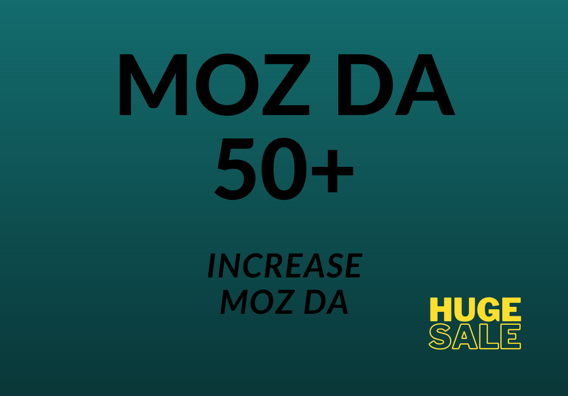 Increase Moz DA to 50+ level from any DA permanently