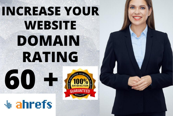 I will increase domain rating Ahrefs DR 60+ in 25 days with high authority backlinks GUARANTEED