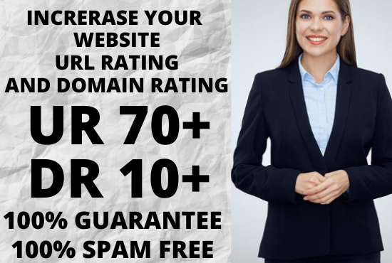 I will increase Your website URL Rating Ahrefs UR 70+ and Domain Rating DR 10+ GUARANTEED
