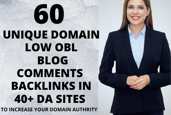 i will do 60 unique domain blog comments in 40+ DA sites on low OBL sites