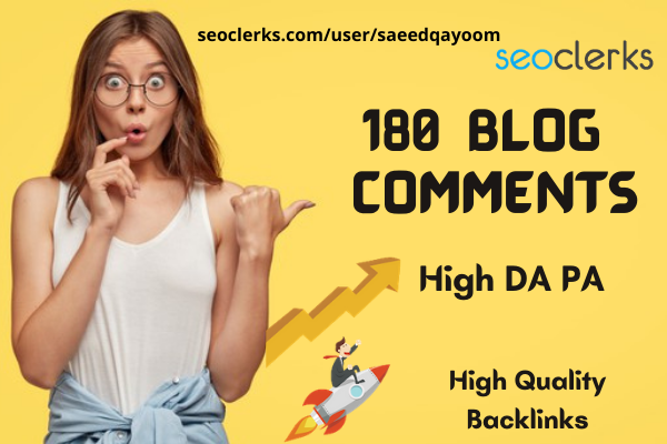 180 High Quality Dofollow Blog Comments Backlinks High DA PA