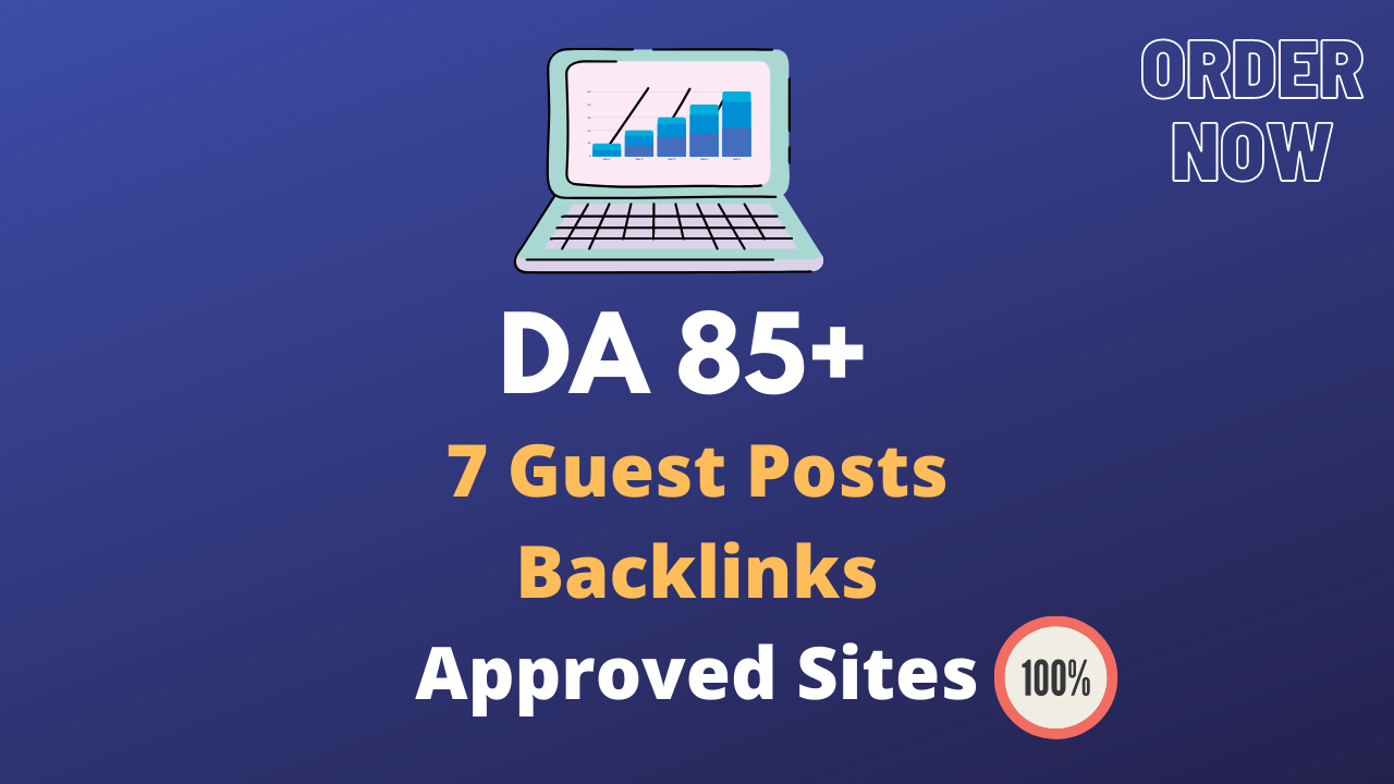7 Guest Posts on DA 85+ Approve Sites